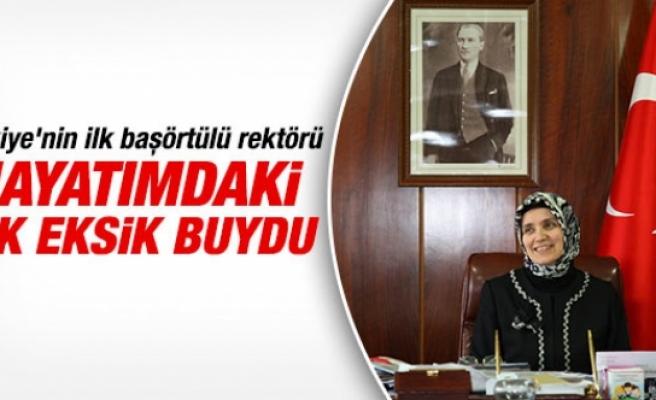DÜ Rektörü Ayşegül Jale Saraç: Hayatımdaki eksik buydu