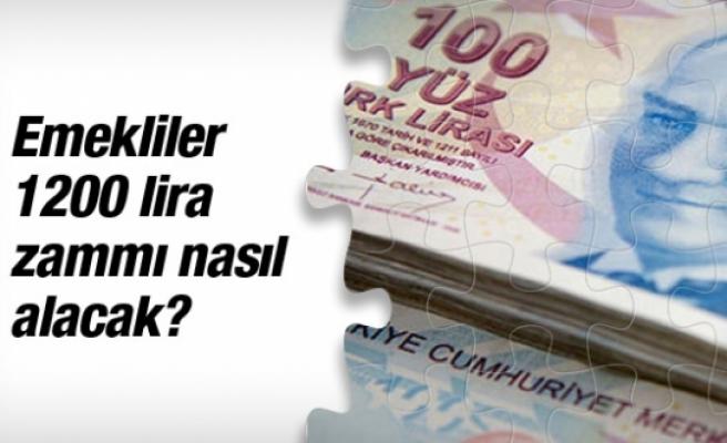 Emekli maaşı zammı hesaplama 1200 lira nasıl ödenecek?