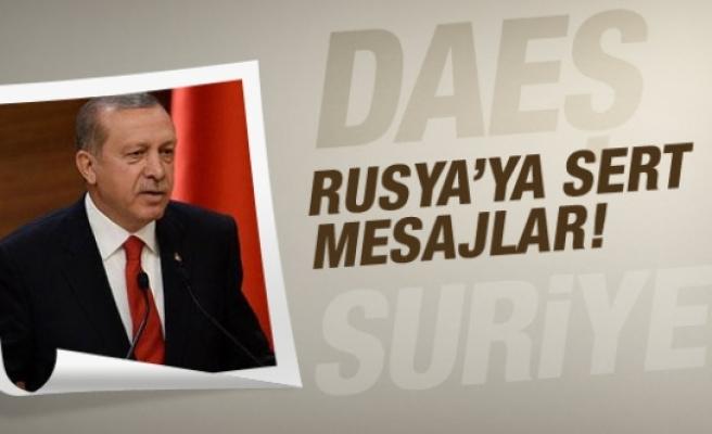 Erdoğan'dan Rusya'ya sert mesajlar!