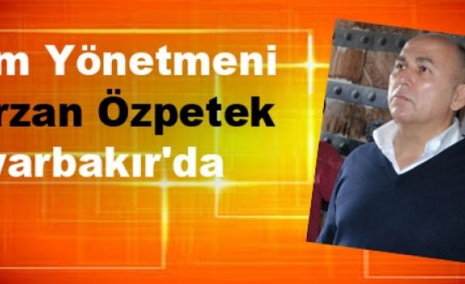 Film Yönetmeni Ferzan Özpetek Diyarbakır'da