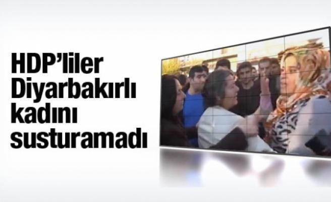 HDP'liler Diyarbakırlı kadını susturamadı!