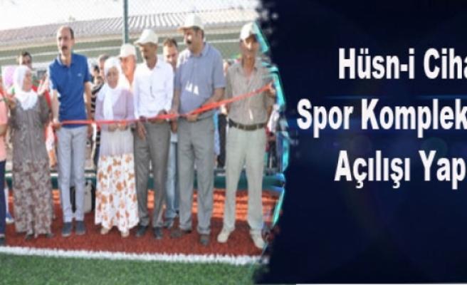 Hüsn-i Cihan Spor Kompleksi'nin Açılışı Yapıldı