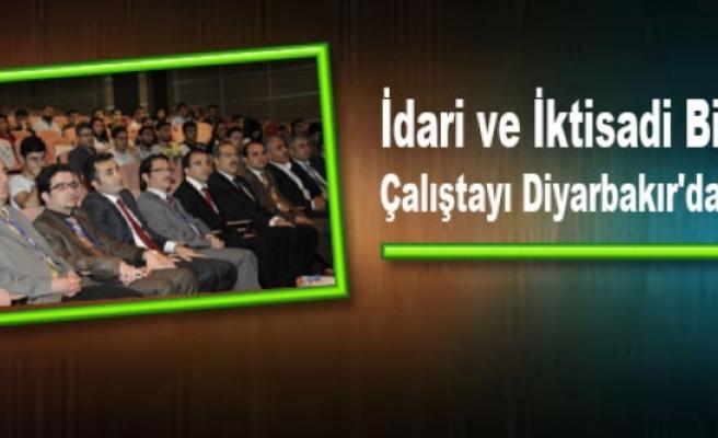 İdari ve İktisadi Bilimler Çalıştayı Diyarbakır'da Yapıldı