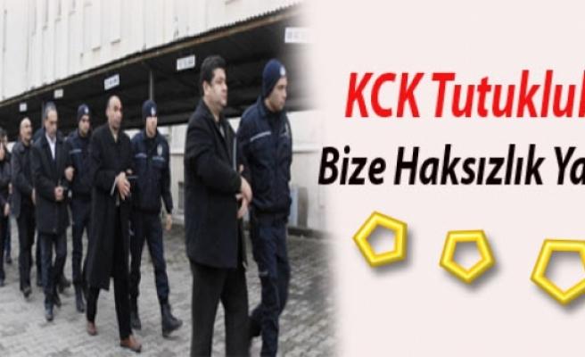 KCK Tutukluları : Bize Haksızlık Yapılıyor