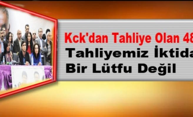 Kck'dan Tahliye Olan 48 Kişi: Tahliyemiz İktidarın Bir Lütfu Değil