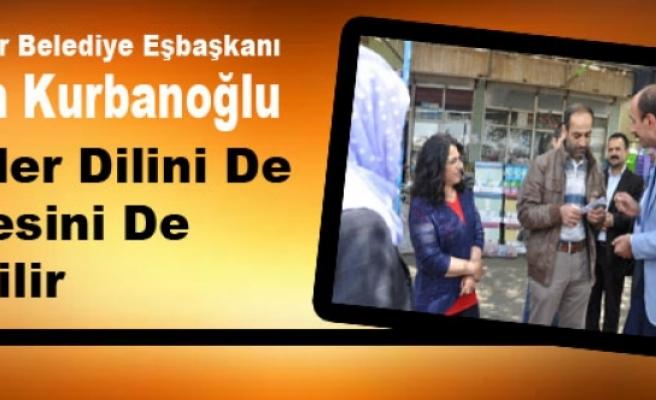 Kurbanoğlu: Kürtler Dilini De Kıblesini De İyi Bilir
