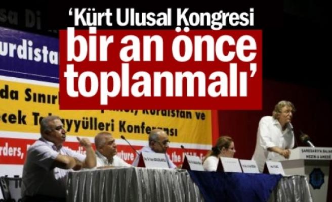 'Kürt ulusal kongresi bir an önce toplanmalı'