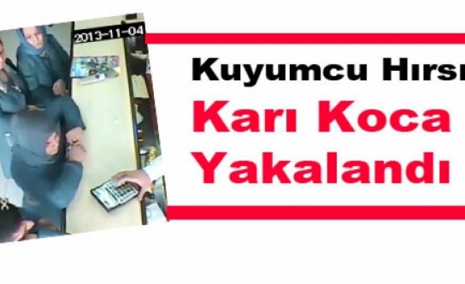 Kuyumcu Hırsızı Karı Koca Yakalandı