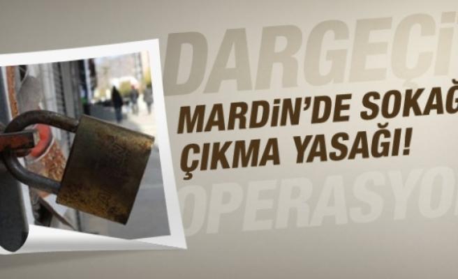 Mardin'de sokağa çıkma yasağı!