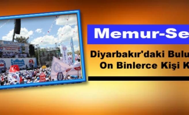 Memur-Sen: Diyarbakır'daki Buluşmaya On Binlerce Kişi Katıldı
