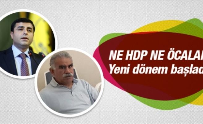 Ne HDP ne de Öcalan! Yeni dönem başlıyor
