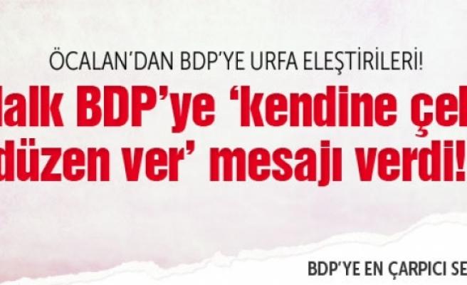 Öcalan'dan BDP'ye Urfa eleştirileri!