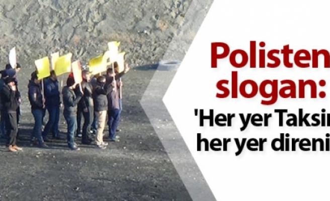Polis tatbikatında 'Her yer Taksim, her yer direniş' sloganları