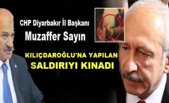 Sayın, Kılıçdaroğlu'na Saldırıyı Kınadı