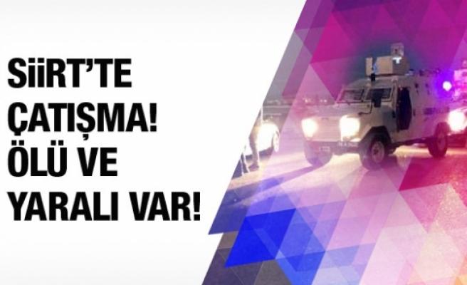 Siirt'te çatışma! 1 PKK'lı öldürüldü 1 polis yaralı!
