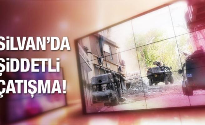 Silvan'da şiddetli çatışmalar!