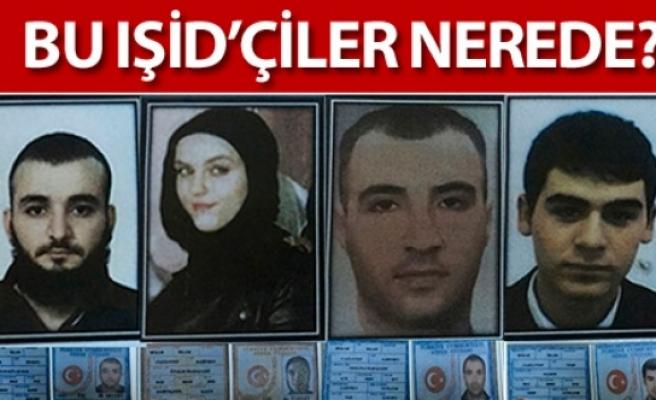 Tehlike uyarısı: Bu IŞİD'ciler nerede?