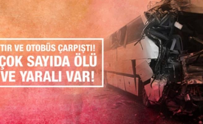 Tır ve otobüs çarpıştı! Çok sayıda ölü ve yaralı var!