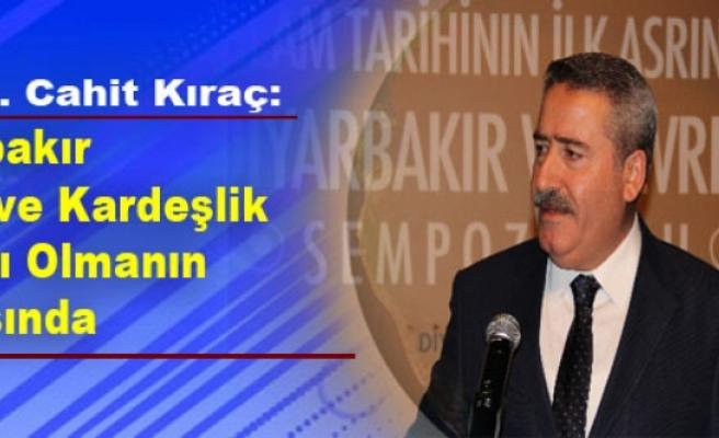 Vali Kıraç: Diyarbakır Barış ve Kardeşlik Limanı Olmanın Arayışında