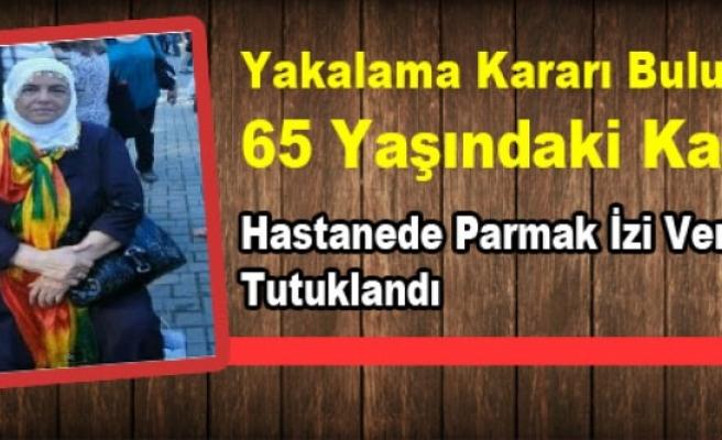 Yakalama Kararı Bulunan 65 Yaşındaki Kadın Hastanede Parmak İzi Verince Tutuklandı