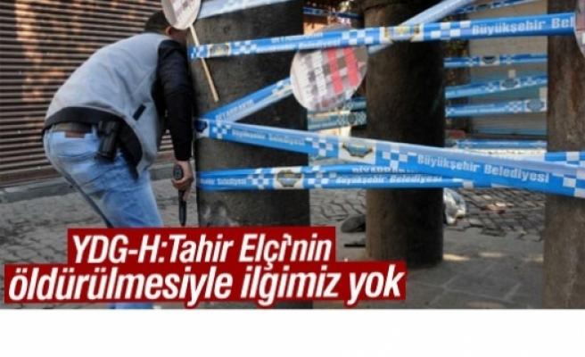 YDG-H:Tahir Elçi'nin öldürülmesiyle ilgimiz yok