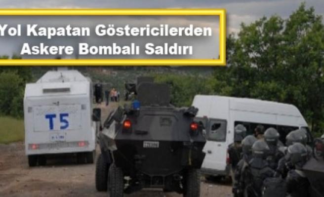 Yol Kapatan Göstericilerden Askere Bombalı Saldırı