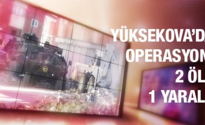 Yüksekova'da operasyon! 2 ölü 1 yaralı!