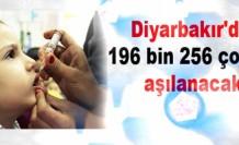 Diyarbakır'da 196 bin 256 çocuk aşılanacak