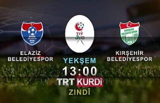 Elaziz Belediyespor maçı TRT KÜRDİ'de Canlı