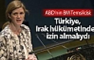 ABD'nin BM Temsilcisi: Türkiye, Irak hükümetinden...