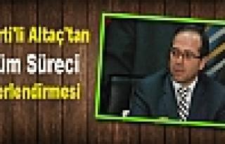 AK Parti'li Altaç'tan Çözüm Süreci Değerlendirmesi