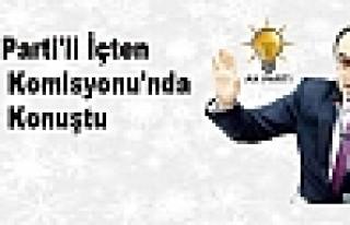AK Parti'li İçten İçişleri Komisyonu'nda Konuştu