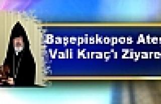 Başepiskopos Ateşyan, Vali Kıraç'ı Ziyaret Etti