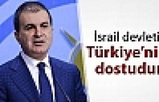 Çelik: İsrail devleti ve İsrail halkı, Türkiye'nin...