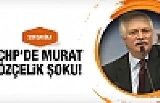 CHP'de Murat Özçelik şoku!