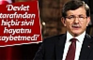 Davutoğlu: Devlet tarafından hiçbir sivil hayatını...