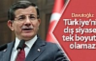 Davutoğlu: Türkiye'nin dış siyaseti tek boyutlu...
