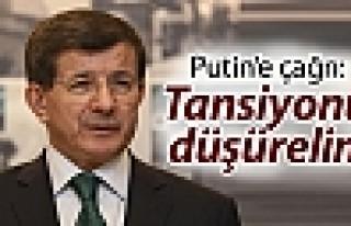 Davutoğlu'ndan Putin'e çağrı: Tansiyonu düşürelim