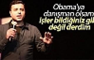 Demirtaş: Obama'ya danışman olsam işler bildiğiniz...