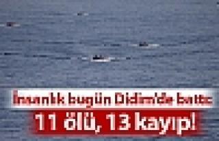 Didim'de göçmen teknesi battı: 11 ölü, 13 kayıp!