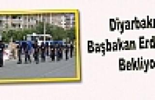Diyarbakır Başbakan Erdoğan'ı Bekliyor