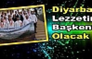 Diyarbakır Lezzetin Başkenti Olacak