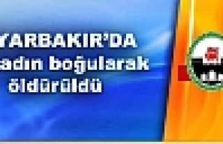 Diyarbakır'da bir kadın boğularak öldürüldü