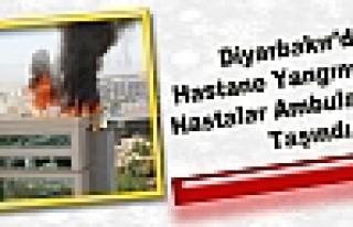 Diyarbakır'da Hastane Yangını Çıktı, Hastalar...