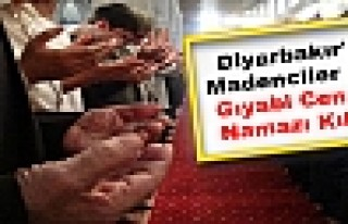Diyarbakır'da Madenciler İçin Gıyabi Cenaze Namazı...