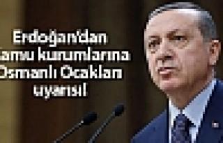 Erdoğan'dan kamu kurumlarına Osmanlı Ocakları...
