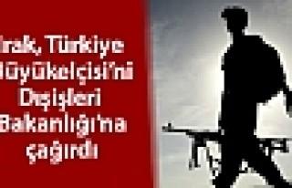Irak, Türkiye Büyükelçisi'ni Dışişleri Bakanlığı'na...