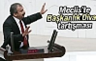 Meclis'te Başkanlık Divanı tartışması