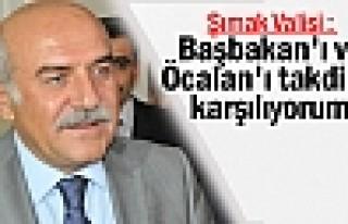 Şırnak Valisi: Başbakan'ı ve Öcalan'ı takdirle...