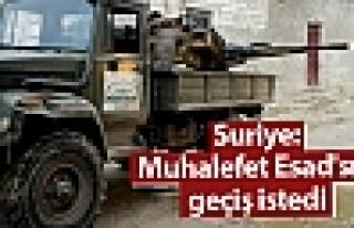 Suriye: Muhalefet Esad'sız geçiş istedi